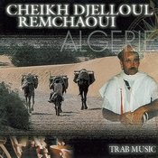 Remchaoui - Trab Music Songs