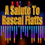 A Salute To Rascal Flatts Songs
