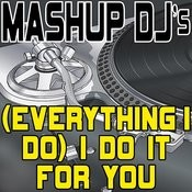 (Everything I Do) I Do It For You (Instrumental Mix) [Re-Mix Tool] Song