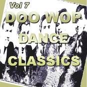 Doo Wop Dance Classics Vol 7 Songs