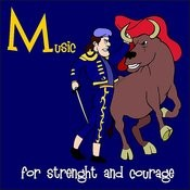 Music For Strength And Courage Songs