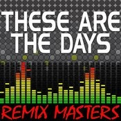 These Are The Days (Original Radio Version) [121 Bpm] Song