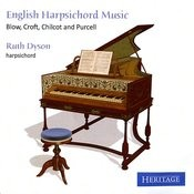 English Harpsichord Music : Blow, Croft, Chilcot And Purcell Songs