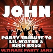 John (Party Tribute To LIL Wayne & Rick Ross) Songs