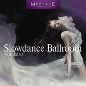 Meritage Dance: Ballroom Slowdance, Vol. 3 Songs