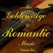 The Golden Age Of Romantic Music Vol 2 Songs