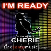 I'm Ready (In The Style Of Cherie) Songs