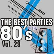 The Best Parties Of The 80's Vol. 29 Songs
