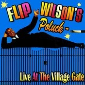 Flip Wilson's Potluck - Live At The Village Gate Songs