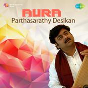 Aura - Parthasarathy Desikan Songs