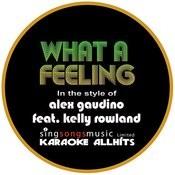 Alex Gaudino Feat. Kelly Rowland - What A Feeling (Karaoke Audio Instrumental) Songs
