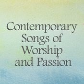 Contemporary Songs Of Worship And Passion Songs