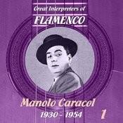Great Interpreters Of Flamenco - Manolo Caracol (1930 -1954), Volume 1 Songs