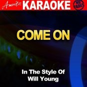 Come On (In The Style Of Will Young) [Karaoke Version] Songs