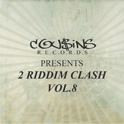 Cousins Records Presents 2 Riddim Clash Vol.8 Songs