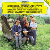 Schubert: String Quintet in C op. posth.163 D956 / Beethoven: Great Fugue in B flat major Songs