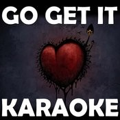 Go Get It (In The Style Of T.I.) [Karaoke Version] Song