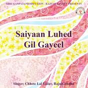 Saiyaan Luhed Gil Gayeel Songs