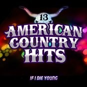 If I Die Young (Tribute To The Band Perry) Songs