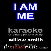 I Am Me (Originally Performed By Willow Smith) [Karaoke Audio Version] Songs