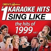 Drew's Famous #1 Karaoke Hits: Sing Like The Hits Of 1999, Vol. 1 Songs