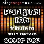 Parking Lot (Tribute To Nelly Furtado) [Karaoke Audio Version] Songs