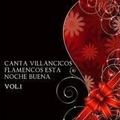 Canta Villancicos Flamencos Esta Noche Buena Vol. 1 Songs