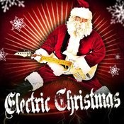 Electric Christmas (Instrumental Rock Versions Of Famous Xmas Carols And Songs) Songs