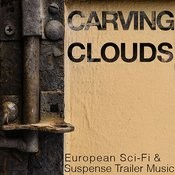 Carving Clouds -european Sci Fi & Suspense Film Trailer Music Songs