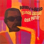 Bosses Of The Ballad: Illinois Jacquet Plays Cole Porter Songs