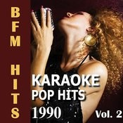 Karaoke Pop Hits 1990 Vol. 2 Songs