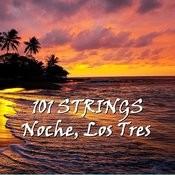 Noche, Los Tres Songs