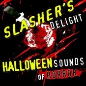 Slasher's Delight - Halloween Sounds Of Horror Songs