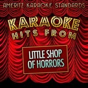 Karaoke Hits From The Little Shop Of Horrors Songs