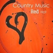 Country Music: Red Hot Songs