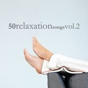 50 Relaxation Songs Vol. 2 Songs