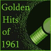 Golden Hits Of 1961 Songs