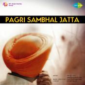 Pagri Sambhal Jatta Songs