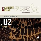 Ambient & Relax: U2 Songs