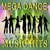 Mega Dance Music Hits, Vol. 3 Songs