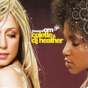 House Of Om: Colette And Dj Heather Songs