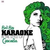 Bad Boy (In The Style Of Cascada) [Karaoke Version] Song