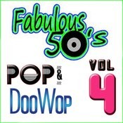 Fabulous 50's Pop & Doo Wop, Vol. 4 Songs