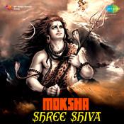 Moksha - Shree Shiva Songs