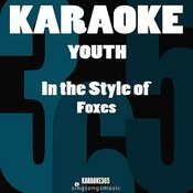Youth (In The Style Of Foxes) [Karaoke Version] Song