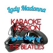 Lady Madonna (In The Style Of The Beatles) [Karaoke Version] - Single Songs