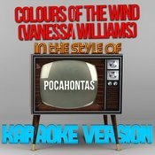 Colours Of The Wind (Vanessa Williams) [In The Style Of Pocahontas] [Karaoke Version] - Single Songs