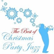 The Best Of Christmas Party Jazz, Classics By Glen Miller, Ella Fitzgerald, Mel Torme & More! Songs