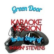 Green Door (In The Style Of Shakin' Stevens) [Karaoke Version] - Single Songs