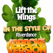 Lift The Wings (In The Style Of Riverdance) [Karaoke Version] Song